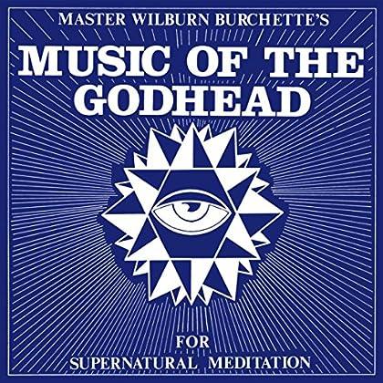 Master Wilburn Burchette - Music of the Godhead for Supernatural Meditation