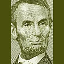 Abraham Lincoln: Great American Historians on Our Sixteenth President Speech by Grover Gardner, David Zinn, Johnny Heller, Kaili Vernoff