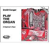 Play the Organ: A Beginner's Tutor