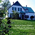 Anne of Green Gables (       UNABRIDGED) by Lucy Maude Montgomery Narrated by Victoria McGee