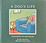A Dog's Life: A Journal for You and Your Pet (0020632401) by Horenstein, Henry