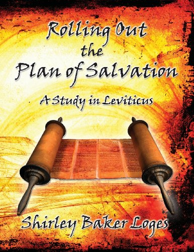NEW Rolling Out the Plan of Salvation by Loges Baker Shirley