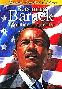 Becoming Barack: Evolution Of A Leader