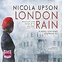 London Rain: Josephine Tey, Book 6 (       UNABRIDGED) by Nicola Upson Narrated by Sandra Duncan