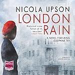 London Rain: Josephine Tey, Book 6 | Nicola Upson