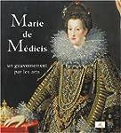 Marie de M�dicis : Un gouvernement pa...