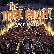 The Dark Knight: Wyrd, Book 2 | Nick Cole