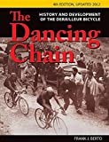 img - for The Dancing Chain: History and Development of the Derailleur Bicycle (Cycling Resources) book / textbook / text book