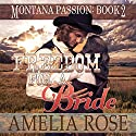 Freedom for a Bride: Montana Passion, Book 2 Audiobook by Amelia Rose Narrated by Charles D. Baker