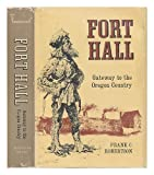 img - for Fort Hall, gateway to the Oregon country book / textbook / text book