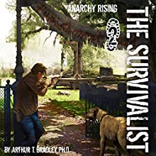 Anarchy Rising: The Survivalist, Book 2 (       UNABRIDGED) by Arthur T Bradley, Ph.D Narrated by John David Farrell