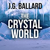 The Crystal World | [J. G. Ballard]