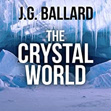 The Crystal World Audiobook by J. G. Ballard Narrated by Sean Barrett