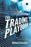 The Trading Playbook: Two Rule-Based Plans for Day Trading and Swing Trading