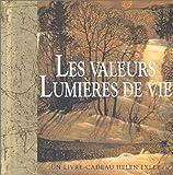 echange, troc Helen Exley - Les Valeurs, lumières de vie