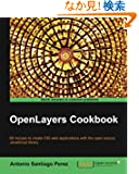 OpenLayers Cookbook: 60 Recipes to Create Gis Web Applications With the Open Source Javascript Library (Quick Answers to C...