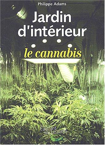 livre jardin d 39 int rieur le cannabis. Black Bedroom Furniture Sets. Home Design Ideas