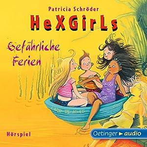 Gefährliche Ferien (Hexgirls 6) Hörspiel