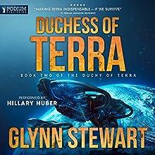 Duchess of Terra: The Duchy of Terra, Book 2 Audiobook by Glynn Stewart Narrated by Hillary Huber