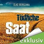 Tödliche Saat: Ein Ostfrieslandkrimi | Elke Bergsma