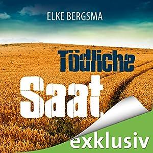Tödliche Saat: Ein Ostfrieslandkrimi Hörbuch von Elke Bergsma Gesprochen von: Jürgen Holdorf