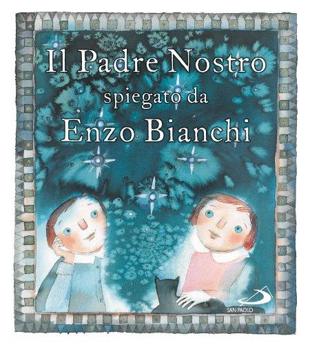 Il Padre Nostro Spiegato da Enzo Bianchi PDF