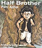 img - for Half Brother: Pahi Adha book / textbook / text book