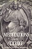 Meditations on the Tarot: Journey into Christian Hermeticism
