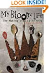 My Bloody Life: The Making of a Latin...