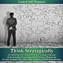 Think Strategically, Act Effectively for Setting Priorities: Guided Self Hypnosis: Getting Motivated & Overcoming Procrastination with Bonus Affirmations Speech by Anna Thompson Narrated by Anna Thompson