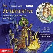 Montezuma und der Zorn der Götter (Die Zeitdetektive 12) | Fabian Lenk
