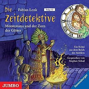 Montezuma und der Zorn der Götter (Die Zeitdetektive 12) Hörbuch