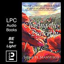Chasing the Butterfly (       UNABRIDGED) by Jayme Mansfield Narrated by Kara Kovacich Stewart