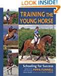 Training the Young Horse: Schooling f...