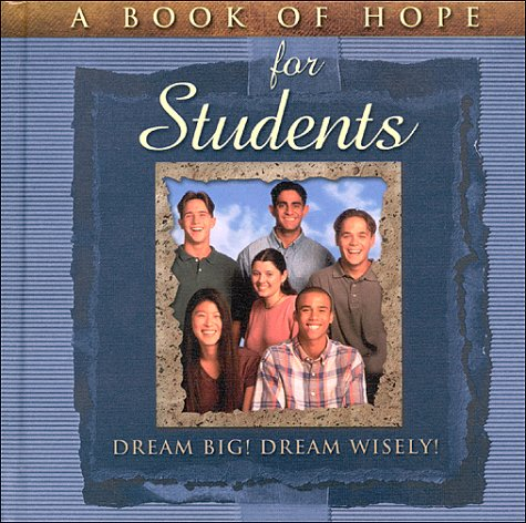 Book of Hope for Students: Dream Big, Dream Wisely! (the Hope Collection)
