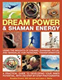 img - for Dream Power and Shaman Energy: Using the Insights of Dreams, Shamanic Ritual and Manadalas for Personal Transformation by Laura J. Watts (2010-09-14) book / textbook / text book