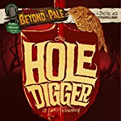 The Hole Digger: Tales from Beyond the Pale | Larry Fessenden