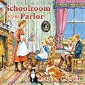 Schoolroom in the Parlor: Fairchild Family Story Audiobook by Rebecca Caudill Narrated by Mary Sarah Agliotta