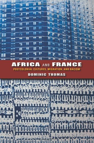 Africa and France: Postcolonial Cultures, Migration, and Racism (African Expressive Cultures)