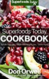 Superfoods Today Cookbook: 160 Recipes to Lose Weight, Boost Energy, Fix your Hormone Imbalance and Get Rid of Cravings and inflammations