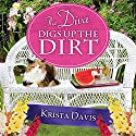 The Diva Digs up the Dirt: Domestic Diva, Book 6 Audiobook by Krista Davis Narrated by Hillary Huber