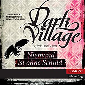 Niemand ist ohne Schuld (Dark Village 3) Hörbuch