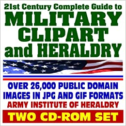 21st Century Complete Guide to Military Clipart and Heraldry - Public