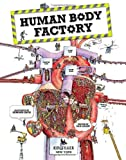 Human Body Factory: The Nuts and Bolts of Your Insides (0753468085) by Green, Dan