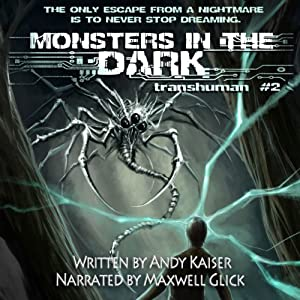 Monsters in the Dark: Transhuman, Book 2 | [Andy Kaiser]