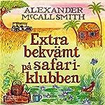 Extra bekvämt på safariklubben   Alexander McCall Smith