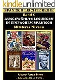 Ausgew�hlte Lesungen in Einfachem Spanisch - Band 5 (Spanisch Leichte Reihe) (Spanish Edition)