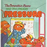 The Berenstain Bears and Too Much Pressure (Berenstain Bears First Time Books (Prebound))