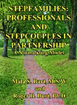 Stepfamilies: Professionals and Stepcouples in Partnership