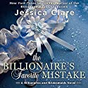 The Billionaire's Favorite Mistake: Billionaires and Bridesmaids, Book 4 Audiobook by Jessica Clare Narrated by Jillian Macie